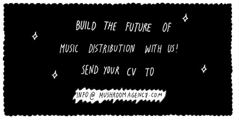 Build the future of distribution with us! Send your CV to info@mushroomagency.com
